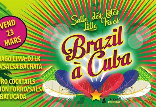Brazil à Cuba 23 mars à Lille Fives
